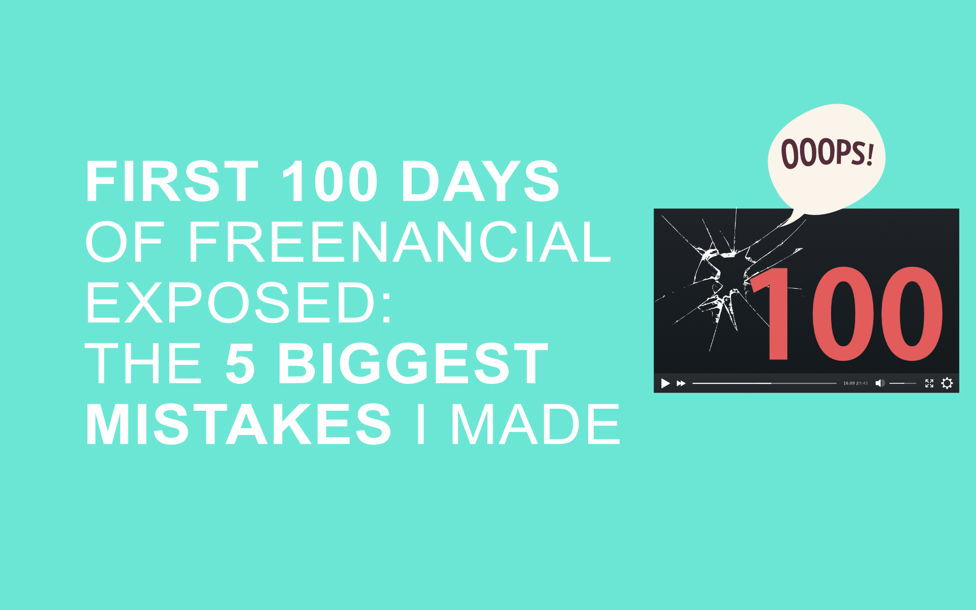 First 100 days of Freenancial Exposed. The 5 biggest mistakes I made