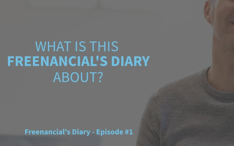 FD 1: What is This Freenancial's Diary About?