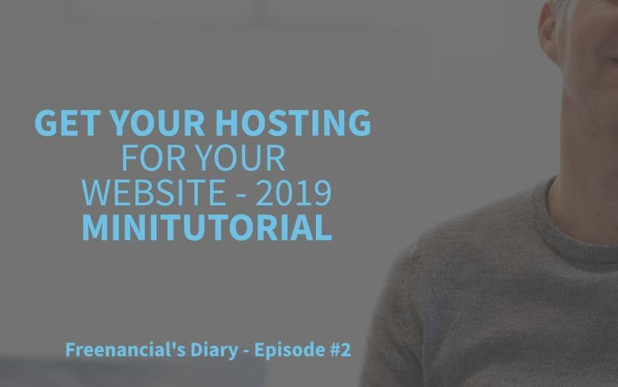 FD 2: Get your HOSTING for your website – 2019 Minitutorial